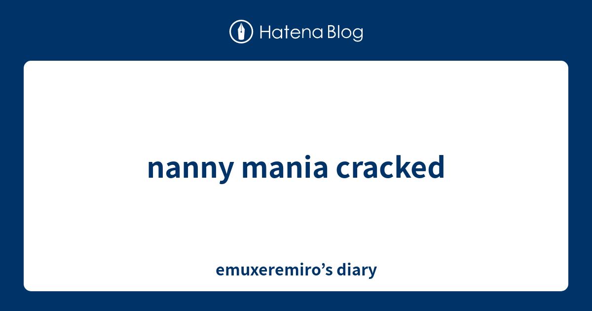 Nanny Mania 2 Full Version Crack